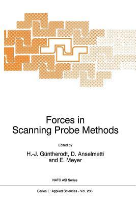 Forces in Scanning Probe Methods - Guntherodt, H -J (Editor)