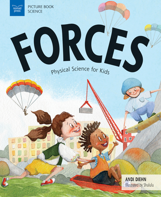 Forces: Physical Science for Kids - Diehn, Andi