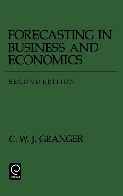 Forecasting in Business and Economics - Granger, Clive W J