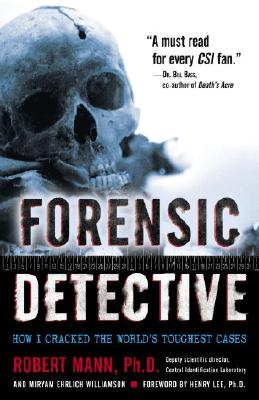 Forensic Detective: How I Cracked the World's Toughest Cases - Mann, Robert, and Williamson, Miryam