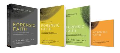 Forensic Faith Curriculum Kit: A Homicide Detective Makes the Case for a More Reasonable, Evidential Christian Faith - Wallace, J Warner