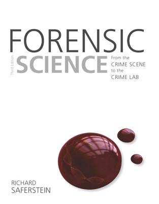 Forensic Science: From the Crime Scene to the Crime Lab - Saferstein, Richard