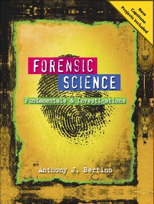 Forensic Science: Fundamentals and Investigations 2012 Update - Bertino, Anthony J