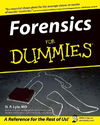 Forensics for Dummies - Lyle, D P, M.D.