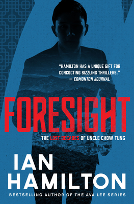 Foresight: The Lost Decades of Uncle Chow Tung: Book 2 - Hamilton, Ian