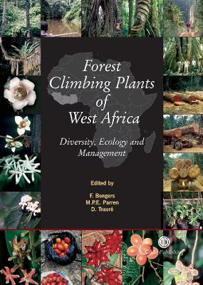 Forest Climbing Plants of West Africa: Diversity, Ecology and Management - Bongers, Frans, and Parren, Marc P E, and Traore, Dossahua