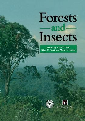 Forests and Insects - Watt, Allan D, and Stork, Nigel E, and Hunter, Mark D