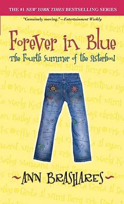 Forever in Blue: The Fourth Summer of the Sisterhood - Brashares, Ann
