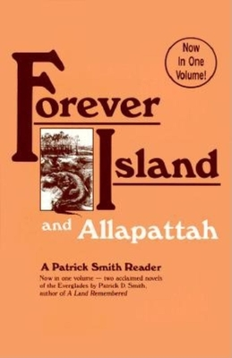 Forever Island and Allapattah - Smith, Patrick D