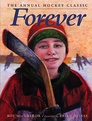 Forever: The Annual Hockey Classic - MacGregor, Roy