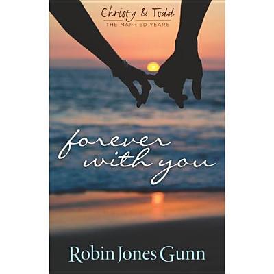 Forever with You - Gunn, Robin Jones