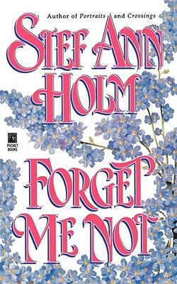 Forget Me Not - Holm, Stef Ann