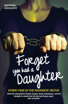 Forget You Had a Daughter - Gregory, Sandra