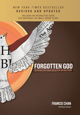 Forgotten God: Reversing Our Tragic Neglect of the Holy Spirit - Chan, Francis