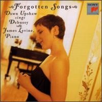 Forgotten Songs: Dawn Upshaw Sings Debussy - Dawn Upshaw (soprano); James Levine (piano)