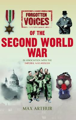 Forgotten Voices of the Second World War - Arthur, Max
