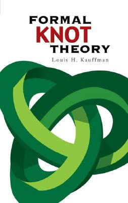 Formal Knot Theory - Kauffman, Louis H