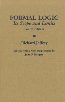 Formal Logic: Its Scope and Limits - Jeffrey, Richard, and Burgess, John P (Editor)