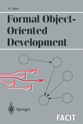 Formal Object-Oriented Development - Lano, Kevin