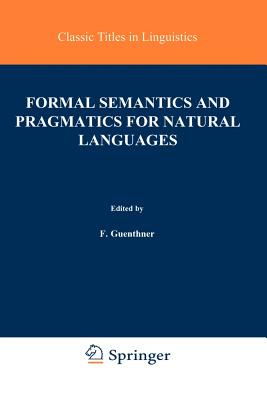 Formal Semantics and Pragmatics for Natural Languages - Guenthner, Franz (Editor), and Schmidt, Siegfried J (Editor)