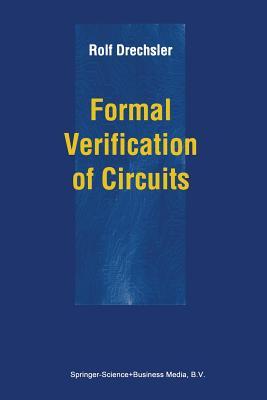 Formal Verification of Circuits - Drechsler, Rolf