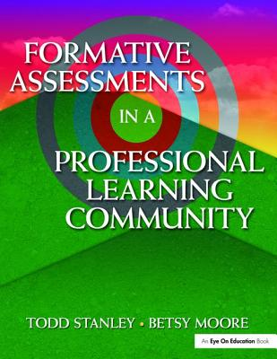 Formative Assessment in a Professional Learning Community - Moore, Betsy