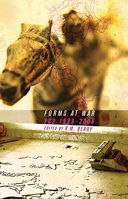 Forms at War: Fc2 1999-2009 - Berry, Ralph M (Editor), and Tomasula, Steve (Contributions by), and Scalapino, Leslie (Contributions by)