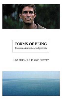 Forms of Being: Cinema, Aesthetics, Subjectivity - Bersani, Leo, and Dutoit, Ulysse