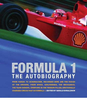 Formula 1: The Autobiography - Donaldson, Gerald (Editor)