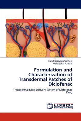Formulation and Characterization of Transdermal Patches of Diclofenac - Patel, Kunal Narayanbhai, and Patel, Vishnubhai A