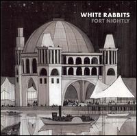 Fortnightly - White Rabbits