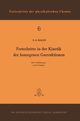 Fortschritte in Der Kinetik Der Homogenen Gasreaktionen - Szabo, Zoltan G