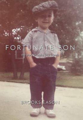 Fortunate Son: The Story of Baby Boy Francis - Eason, Brooks