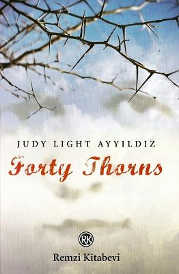 Forty Thorns - Light Ayyildiz, Judy