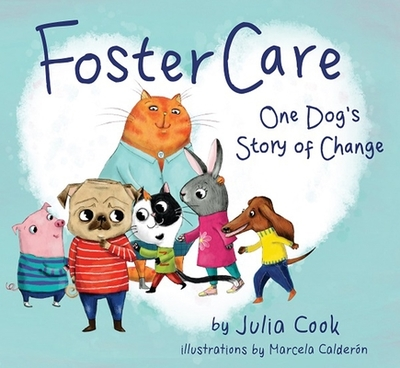 Foster Care: One Dog's Story of Change - Cook, Julia