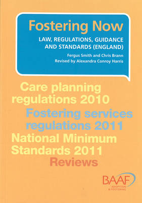 Fostering Now: Law, Regulations, Guidance and Standards (England) - Smith, Fergus, and Brann, Chris, and Harris, Alexandra Conroy