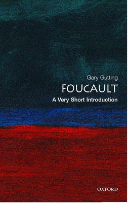 Foucault: A Very Short Introduction - Gutting, Gary
