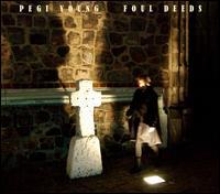 Foul Deeds - Pegi Young