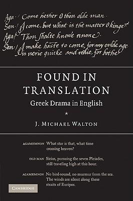 Found in Translation: Greek Drama in English - Walton, J Michael