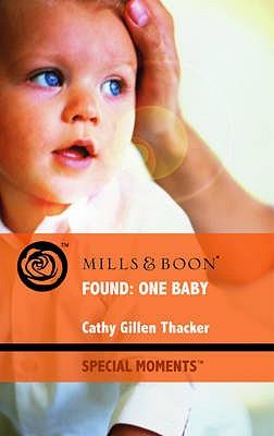 Found: One Baby - Thacker, Cathy Gillen