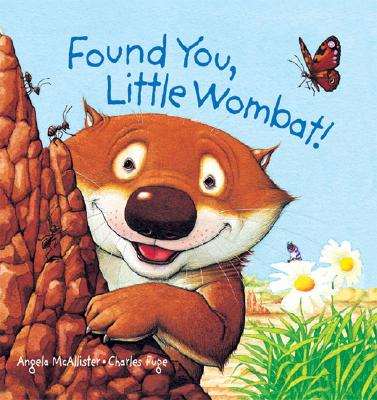 Found You, Little Wombat! - McAllister, Angela, and Fuge, Charles