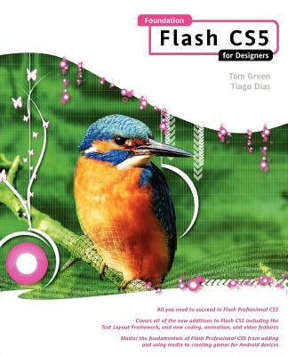 Foundation Flash CS5 for Designers - Green, Tom, and Dias, Tiago