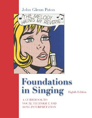 Foundations in Singing W/ Keyboard Fold-Out - Paton, John Glenn, and Christy, Van A