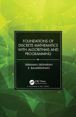 Foundations of Discrete Mathematics with Algorithms and Programming - Balakrishnan, R., and Sridharan, Sriraman