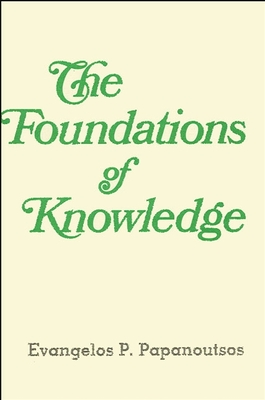 Foundations of Knowledge - Papanoutsos, E.P., and Anton, John P. (Edited and translated by)