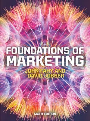 Foundations of Marketing, 6e - Fahy, John, and Jobber, David