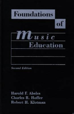Foundations of Music Education - Abeles, Harold F