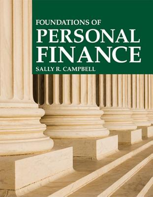Foundations of Personal Finance - Campbell, Sally R
