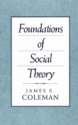 Foundations of Social Theory - Coleman, James, Bar