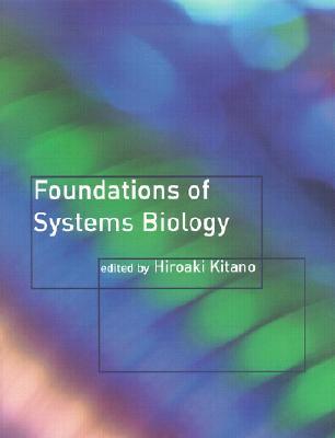 Foundations of Systems Biology - Kitano, Hiroaki (Editor)